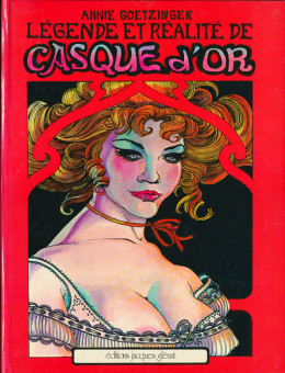Casque d'Or - Légende et réalité de Casque d'Or (éd. 1976)