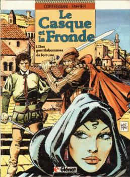 Casque et la fronde (Le) tome 1 - Des gentilshommes de fortune (éd. 1987)