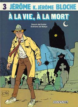 Jérôme K. Jérôme Bloche tome 3 - À la vie, à la mort (éd. 1986)