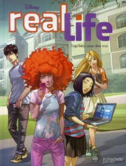 Real Life Tome 1 - Trop beau pour être vrai