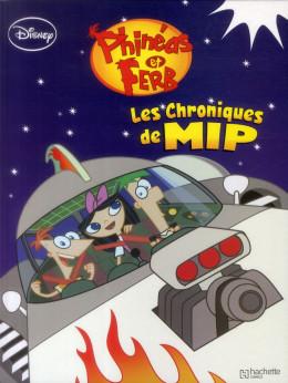Phineas et Ferb tome 2 - Les Chroniques de MIP