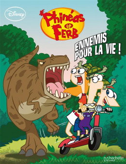 Phinéas et Ferb tome 1 - ennemis pour la vie !