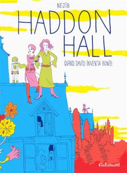 Haddon hall, quand David inventa Bowie