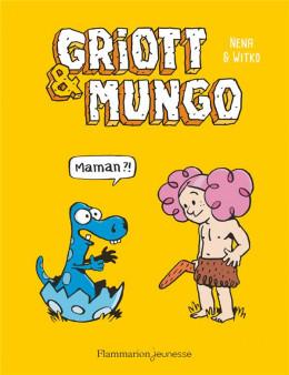 Griott et Mungo tome 1