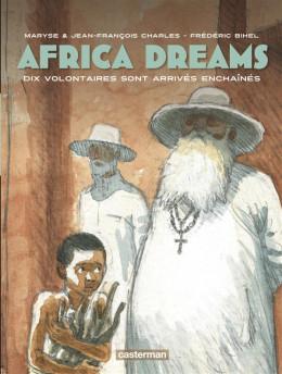 Africa dreams tome 2 - Dix volontaires sont arrivés enchaînés