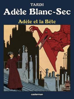 Adèle Blanc-Sec tome 1 - Adèle et la bête (édition 2017)