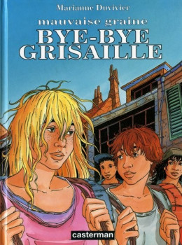 Mauvaise graine tome 2 - bye-bye grisaille