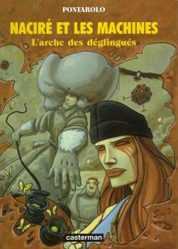 Naciré et les machines tome 2 - l'arche des déglingués