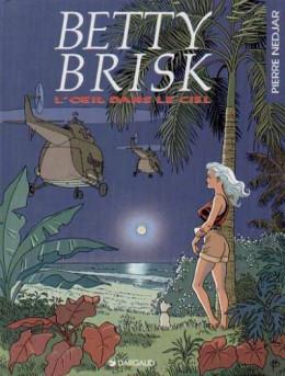 Betty Brisk, l'oeil dans le ciel
