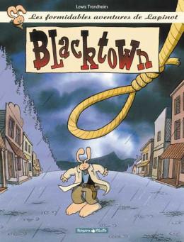 Les formidables aventures de Lapinot tome 4 - blacktown