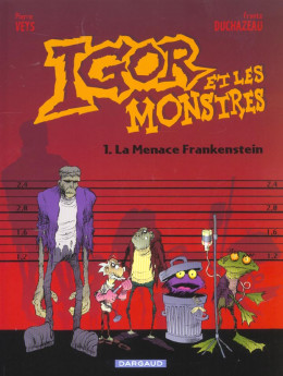Igor et les monstres tome 1 - la menace frankenstein