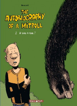 The autobiography of mitroll tome 2 - is dad a troll?