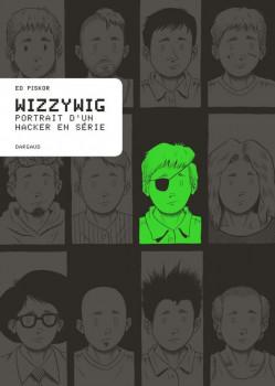 wizzywig - portrait d'un hacker en série