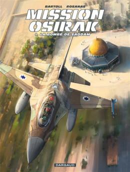 Mission Osirak tome 1 - la bombe de Saddam