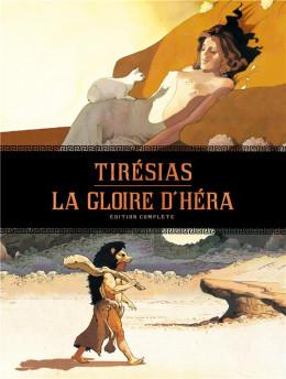 La gloire d'Héra - Tirésias - intégrale