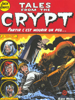 tales from the crypt tome 4 - partir c'est mourir