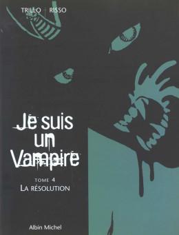 Je suis un vampire tome 4 - la résolution