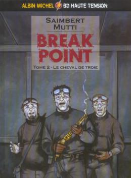 break point tome 2 - le cheval de troie