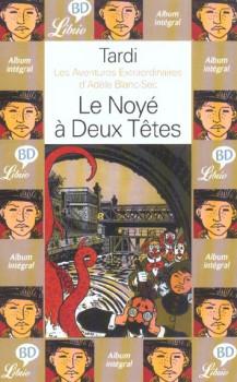 Adèle Blanc-Sec - poche tome 6 - le noyé à deux têtes