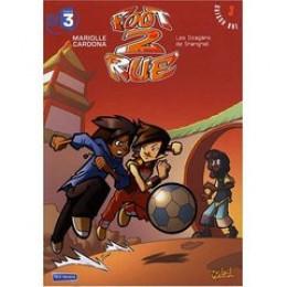 foot 2 rue tome 3 - les dragons de shangaï (édition 2008)
