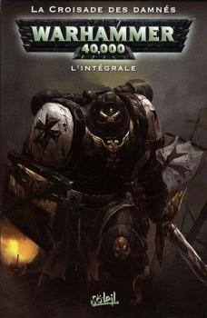 Warhammer 40.000 ; l'intégrale : la croisade des damnés