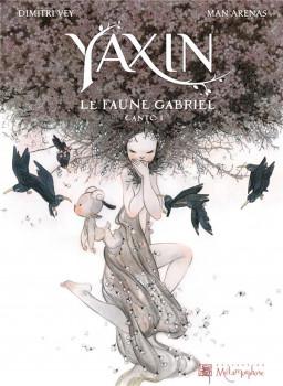 yaxin, le faune gabriel - canto I