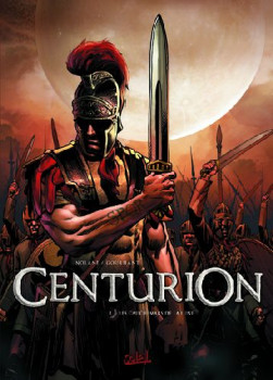 centurion tome 1 - les cauchemars de la lune