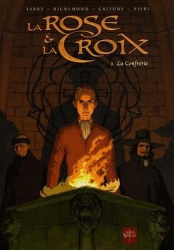 la rose et la croix tome 1 - la confrérie (édition 2009)