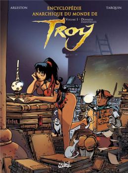 encyclopédie anarchique du monde de Troy tome 1 - généralités