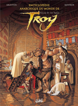 encyclopédie anarchique du monde de Troy tome 2 - les trolls