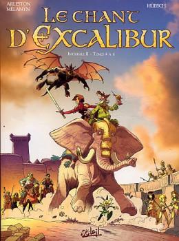 le chant d'Excalibur - intégrale tome 2 - tome 4 à tome 6