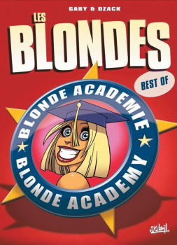 les blondes ; Blondes Academy Best Of