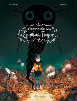 L'épouvantable peur d'Épiphanie Frayeur