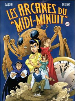 Les arcanes du Midi-Minuit - intégrale tome 3