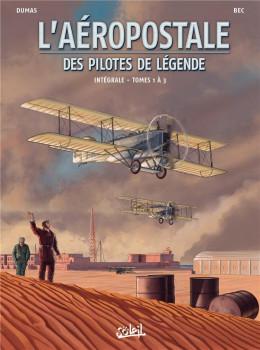 L'aéropostale - des pilotes de légende - intégrale tome 1