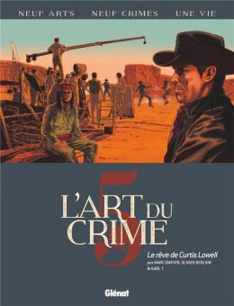 L'art du crime tome 5 - Le rêve de Curtis Lowell