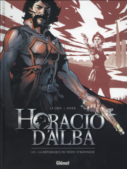 Horacio d'Alba tome 1 - édition 2016