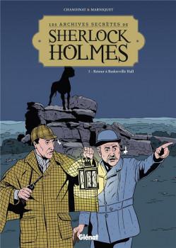 Les archives secrètes de Sherlock Holmes tome 1 - nouvelle édition