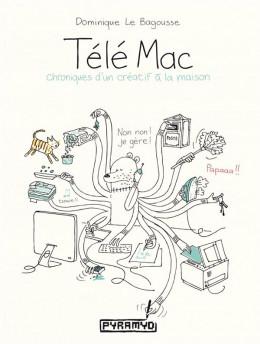 Télé mac - chroniques d'un créatif à la maison