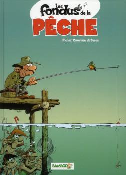 les fondus de la pêche tome 1