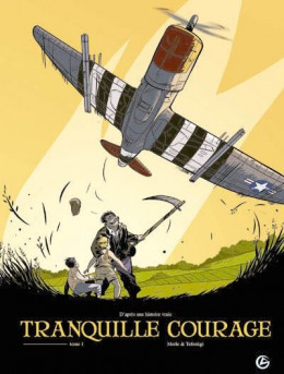 tranquille courage tome 1