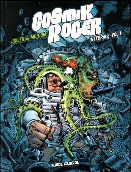 Cosmik Roger - intégrale tome 1