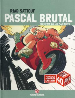 Pascal Brutal tome 3 - Plus fort que les forts (édition 40 ans)