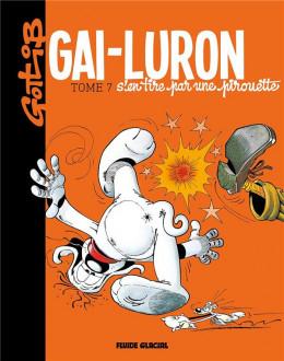 Gai-Luron tome 7 - édition 2017