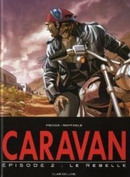 Caravan tome 2 - le rebelle