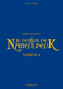 Donjon de Naheulbeuk intégrale prestige saison 4