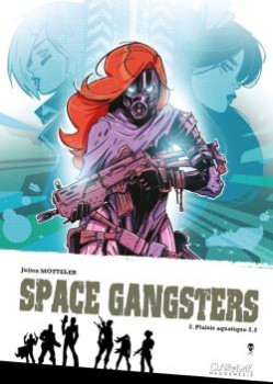 Space gangsters tome 2