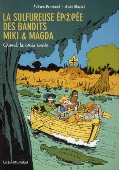 la sulfureuse épopée des bandits Miki et Magda tome 2 - quand la croix brûle