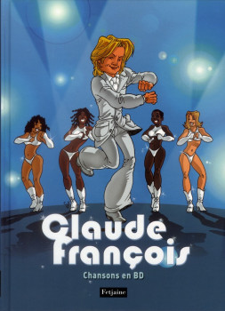 Claude François ; chansons en BD