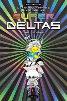 Super Deltas tome 1